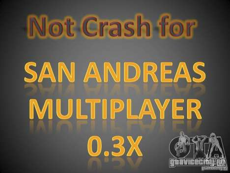 Not Crash for SAMP 0.3x для GTA San Andreas