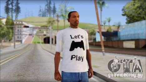 Lets Play T-Shirt для GTA San Andreas