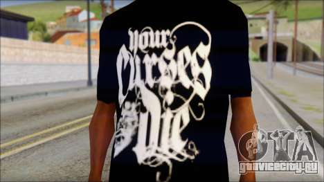 Your Curses Die Fan T-Shirt для GTA San Andreas третий скриншот