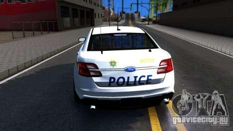Ford Taurus Slicktop Metro Police 2013 для GTA San Andreas вид сзади слева